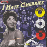 I Hate Cherries (Serious 50's Female Jivers)|Various Artists