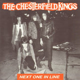 Chesterfield Kings - Next One In Line