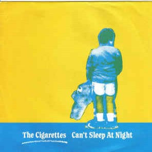 Cigarettes, The - Can't Sleep At Night