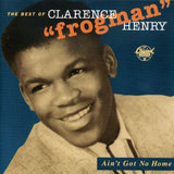 "Clarence ""Frogman"", Henry - Ain't Got No Home"