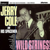 Cole, Jerry  And His Spacemen  - Wild Strings