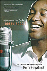 Dream Boogie - The Triumph Of Sam Cooke|Peter Guralnick (749 pgs)