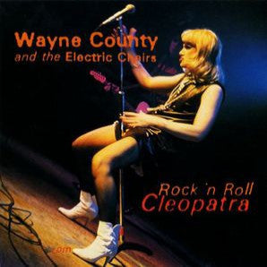 County, Wayne & The Electric Chairs - Rock & Roll Cleopatra
