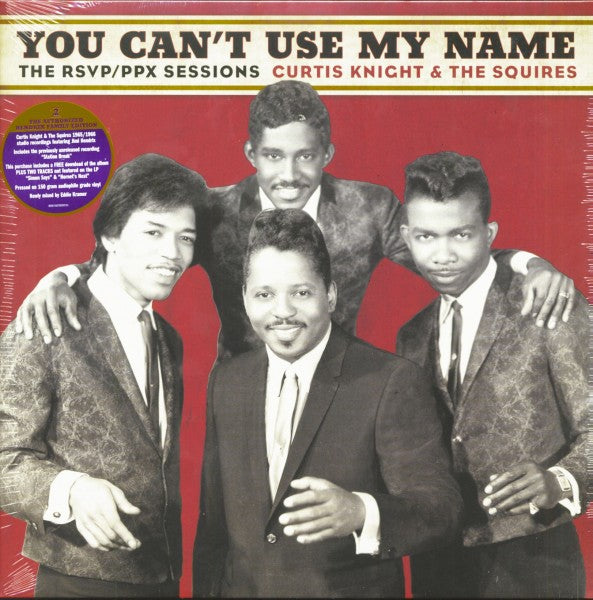 Knight, Curtis & The Squires|You Can't Use My Name - The RSVP/PPX Sessions 1965-66 / Featuring Jimmy Hendrix (Gatefold 150 g Edition)