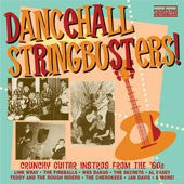 Dancehall Stringbusters! Crunchy Guitar Instros from the '60s - Various Artists