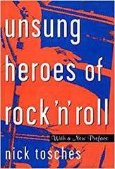 Unsung Heroes Of Rock n Roll|Nick Tosches*