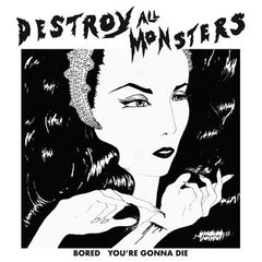 Destroy All Monsters| Bored (Col. Vinyl - Ltd ed. 500 c)