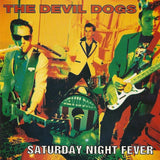 Devil Dogs|Saturday Night Fever
