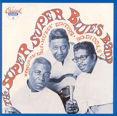 Diddley, Bo / Muddy Waters / Howlin Wolf|Super Super Blues Band