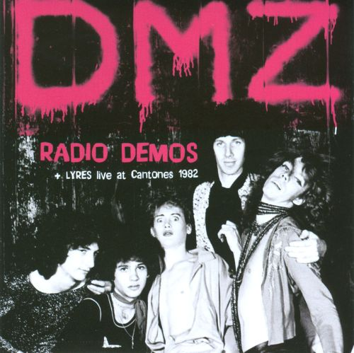DMZ|RADIO DEMOS 1976 + Lyres LIVE AT CANTONES