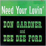 Gardner, Don & Dee Dee Ford - I Need Your Lovin