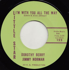 BERRY, DOROTHY & JIMMY NORMAN|I'M WITH YOU ALL THE WAY/ YOUR LOVE