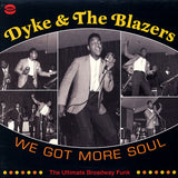 Dyke & The Blazzers|We Got More Soul