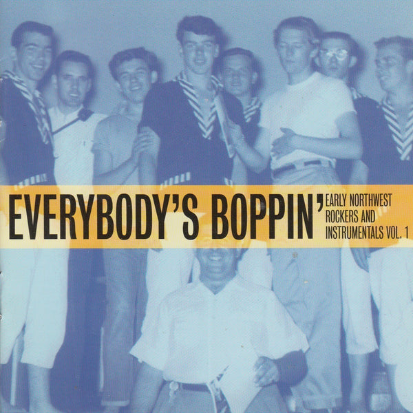 Early Northwest Rockers and Instrumentals Vol. 1 - EVERYBODY S BOPPIN - Various Artists