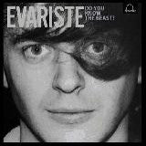 Evariste - Do You Know The Beast