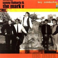 Flaharty, Sonny   And The Mark Four  - Hey! Conductor