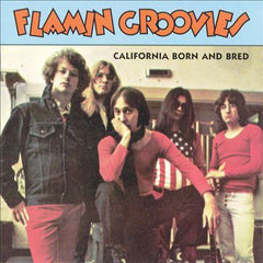 Flamin Groovies - California Born n'Bred