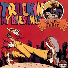Blind Boy Fuller|truckin' My blues away (180g)
