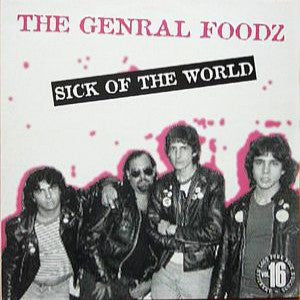 General Foodz - Sick Of The World