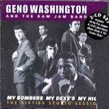 Washington, Geno   & The Ram Jam Band  - My Bombers My Dexys My Highs