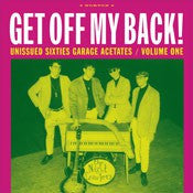 Get Off My Back - Unissued Sixties Garage Acetates Vol. 1 - Various Artists