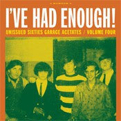 I've Had Enough! Unissued Sixties Garage Acetates Vol. 4 - Various Artists