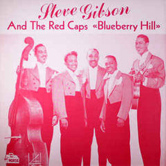 Gibson, Steve  and The Red Caps|Blueberry Hill*