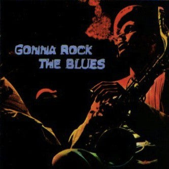 Gonna Rock The Blues - Various Artists