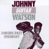 "Watson, Johnny ""Guitar"" - Three Hours Past Midnight"