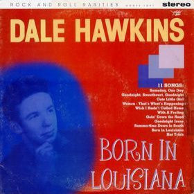 Hawkins, Dale - Born In Louisiana