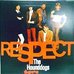 Houndogs - Respect