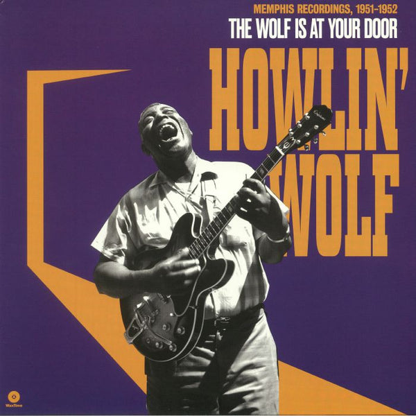 Howlin' Wolf|The Wolf Is At Your Door - Memphis Recordings 1951-1952 (180 g)