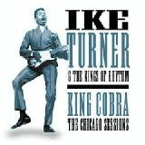 Turner, Ike & The Kings Of Rhythm - King Cobra - The Chicago Sessions
