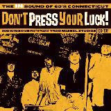 Don't Press You Luck! The IN Sound of 60's Connecticut - Various Artists