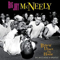 big jay mc neely|blowin' down the house