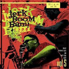 Jerk Boom Bam : Greasy Rhythm & Soul Party pt. 5 - Various Artists
