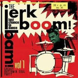Jerk Boom Bam : Greasy Rhythm & Soul Party pt. 1 |Various Artists