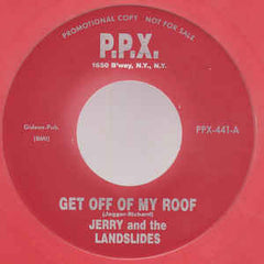 Jerry And The Landslides|Get Off My Roof