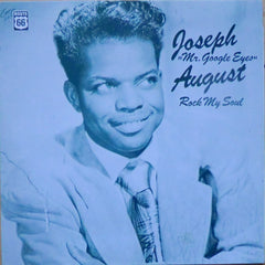 "August, Joseph ""Mr Google Eyes""   - Rock My Soul*"