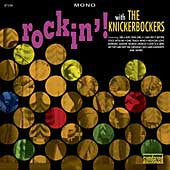 KNICKERBOCKERS - Rockin'! With The...