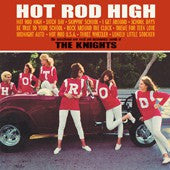 Knights, The  - Hot Rod High