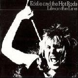 Eddie & The Hot Rods - Life On The Line