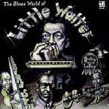Little Walter - The Blues World Of