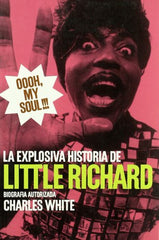 Little Richard|Oooh My Soul!!! La Explosiva Historia de Little Richard (Charles White)