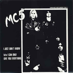MC5| I Just Don't Know b/w I Can Only Give You Everything (Col. Vinyl)