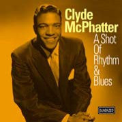 McPhatter, Clyde - A Shot Of Rhythm & Blues