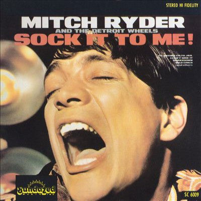 Ryder, Mitch  & The Detroit Wheels - Sock It To Me