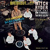 RYDER, MITCH  & THE DETROIT WHEELS - Breakout...!!!