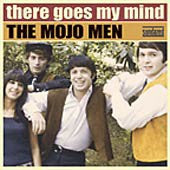 Mojo Men - There Goes My Mind