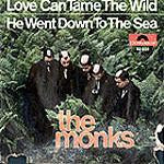 Monks - Love Can Tame The Wild